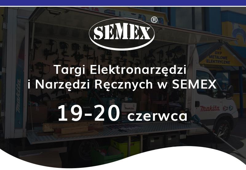 Targi Elektronarzędzi i Narzędzi Ręcznych w Semex,  19-20 czerwca